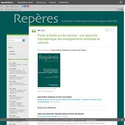 2011 Parler et écrire sur les œuvres : une approche interdidactique des enseignements artistiques et culturels