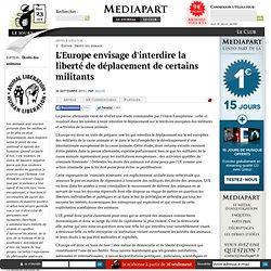 L'Europe envisage d'interdire la liberté de déplacement de certains militants