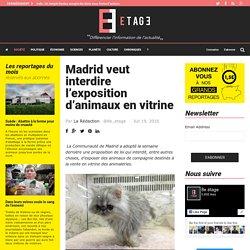 Madrid veut interdire l'exposition d'animaux en vitrine