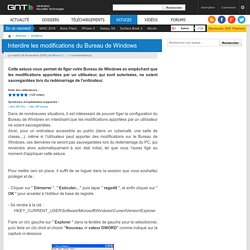 Interdire les modifications du Bureau de Windows - trucs, astuces et HowTo pour optimiser Windows