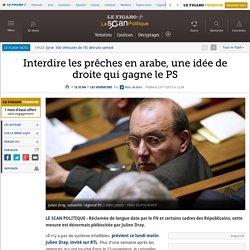 Interdire les prêches en arabe, une idée de droite qui gagne le PS