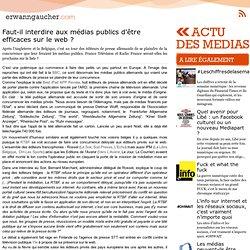 L'actu media web - Faut-il interdire aux médias publics d'être efficaces sur le web ?