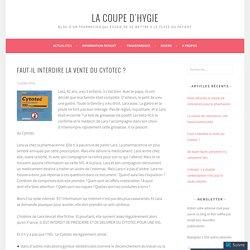 Faut-il interdire la vente du Cytotec ? – La Coupe d'Hygie