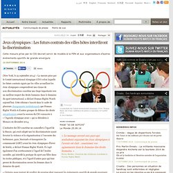 Jeux olympiques : Les futurs contrats des villes hôtes interdiront la discrimination