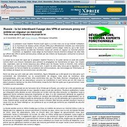Russie : la loi interdisant l'usage des VPN et serveurs proxy est entrée en vigueur ce mercredi, trois mois après la signature du projet de loi