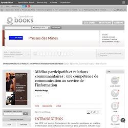 Entre communautés et mobilité : une approche interdisciplinaire des médias - Médias participatifs et relations communautaires : une compétence de communication au service de l'information - Presses des Mines
