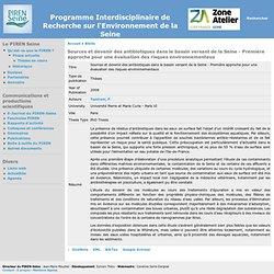 Sources et devenir des antibiotiques dans le bassin versant de la Seine - Première approche pour une évaluation des risques environnementaux