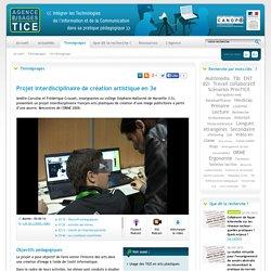 L'Agence nationale des Usages des TICE - Projet interdisciplinaire de création artistique en 3e