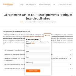 La recherche sur les EPI - Enseignements Pratiques Interdisciplinaires - EPI au colllège