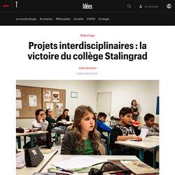 Projets interdisciplinaires : la victoire du collège Stalingrad
