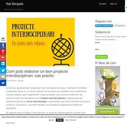 Com pots elaborar un bon projecte interdisciplinari: cas pràctic I natibergada.cat