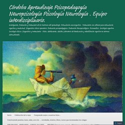 Córdoba Aprendizaje Psicopedagogía Neuropsicología Psicología Neurología . Equipo interdisciplinario.