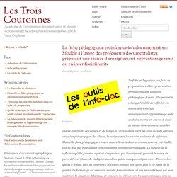 La fiche pédagogique en information-documentation : Modèle à l'usage des professeurs documentalistes préparant une séance d'enseignement-apprentissage seuls ou en interdisciplinarité