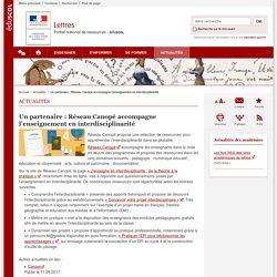 Un partenaire : Réseau Canopé accompagne l'enseignement en interdisciplinarité-Lettres-Éduscol