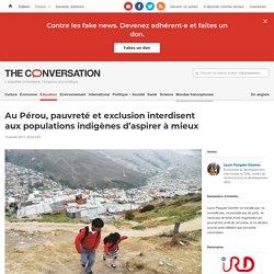Au Pérou, pauvreté et exclusion interdisent auxpopulations indigènes d'aspirer àmieux