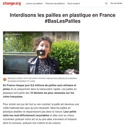 Interdisons les pailles en plastique en France #BasLesPailles