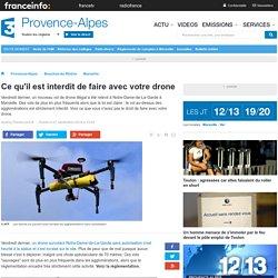Ce qu'il est interdit de faire avec votre drone - France 3 Provence-Alpes