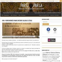 1956 : Pierre Mendès France interdit l'alcool à l'école ⚛ PCPL : L'histoire par le petit trou de la lorgnette