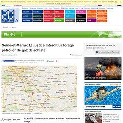 Seine-et-Marne: La justice interdit un forage pétrolier de gaz de schiste