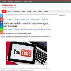 Youtube interdit les vidéos rémunérées intégrant des logos et marques de sponsors
