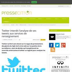 Twitter interdit l'analyse de ses tweets aux services de renseignement américains