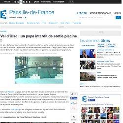 Val d'Oise : un papa interdit de sortie piscine !