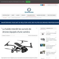 La Suède interdit les survols de drones équipés d'une caméra