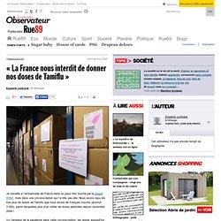 """La France nous interdit de donner nos doses de Tamiflu"""