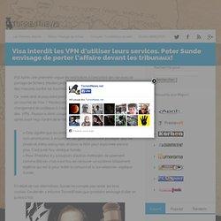 Visa interdit les VPN d'utiliser leurs services. Peter Sunde envisage de porter l'affaire devant les tribunaux