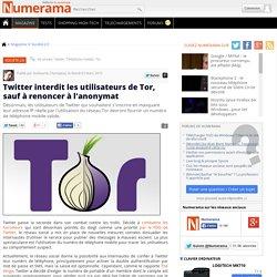 Twitter interdit les utilisateurs de Tor, sauf à renoncer à l'anonymat