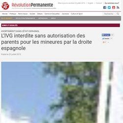 L'IVG interdite sans autorisation des parents pour les mineures par la droite espagnole