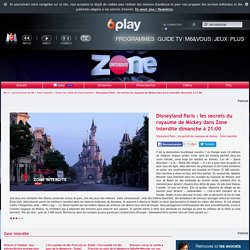 Vidéo Zone interdite : Disneyland Paris : les secrets du royaume de Mickey dans Zone Interdite dimanche à 21:00