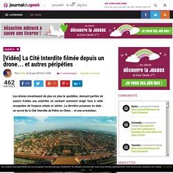 [Vidéo] La Cité Interdite filmée depuis un drone… et autres péripéties