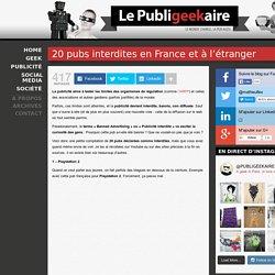20 pubs interdites en France et à l'étranger