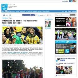 Interdites de stade, les Iraniennes forcent le passage