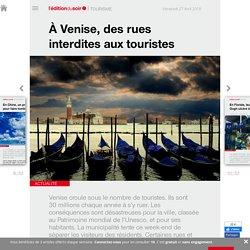À Venise, des rues interdites aux touristes - Edition du soir Ouest France - 27/04/2018
