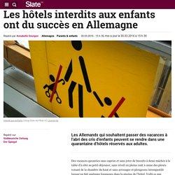 Les hôtels interdits aux enfants ont du succès en Allemagne