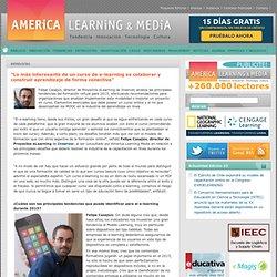 """""""Lo más interesante de un curso de e-learning es colaborar y construir aprendizaje de forma conectiva"""""""