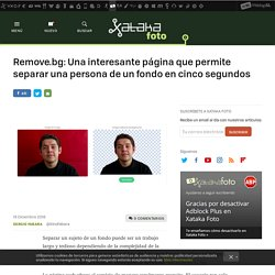 Remove.bg: Una interesante página que permite separar una persona de un fondo en cinco segundos