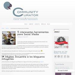 5 Nuevas y flamantes herramientas para Social Media
