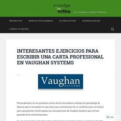 INTERESANTES EJERCICIOS PARA ESCRIBIR UNA CARTA PROFESIONAL EN VAUGHAN SYSTEMS – Corrige tu Writing