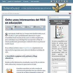 Ocho usos interesantes del RSS en educación