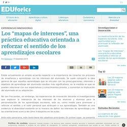 """Los """"mapas de intereses"""", una práctica educativa orientada a reforzar el sentido de los aprendizajes escolares"""
