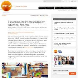 Espaço reúne interessados em educomunicação