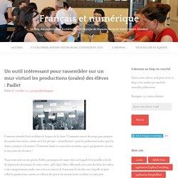 Un outil intéressant pour rassembler sur un mur virtuel les productions (orales) des élèves : Padlet