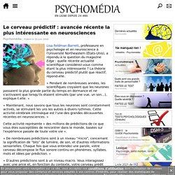 Quelle est l'avancée récente la plus intéressante en neurosciences?