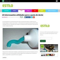 18 interessantes utilidades para a pasta de dente