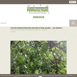 Listes des fruitiers interessants, resistance au froid, maladies, ... (Collaboratif)