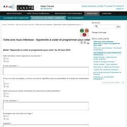 Votre avis nous intéresse - Apprendre à coder et programmer pour créer