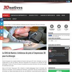Le CHU de Nantes s'intéresse de près à l'impression 3D pour la chirurgie